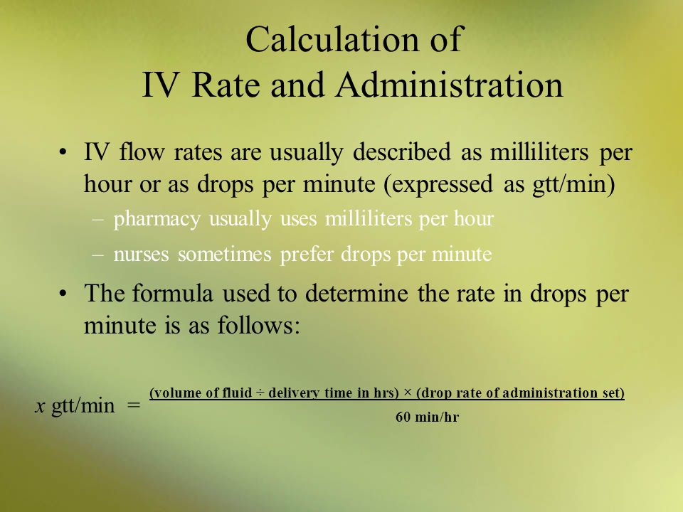 Calculation of IV Rate and Administration