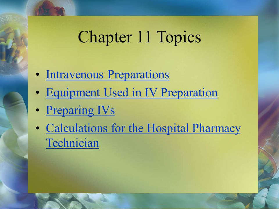 Chapter 11 Topics Intravenous Preparations