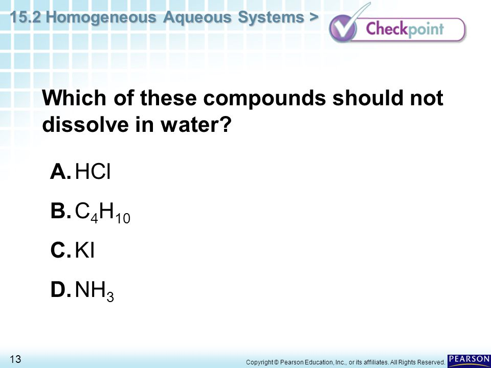 Which of these compounds should not dissolve in water
