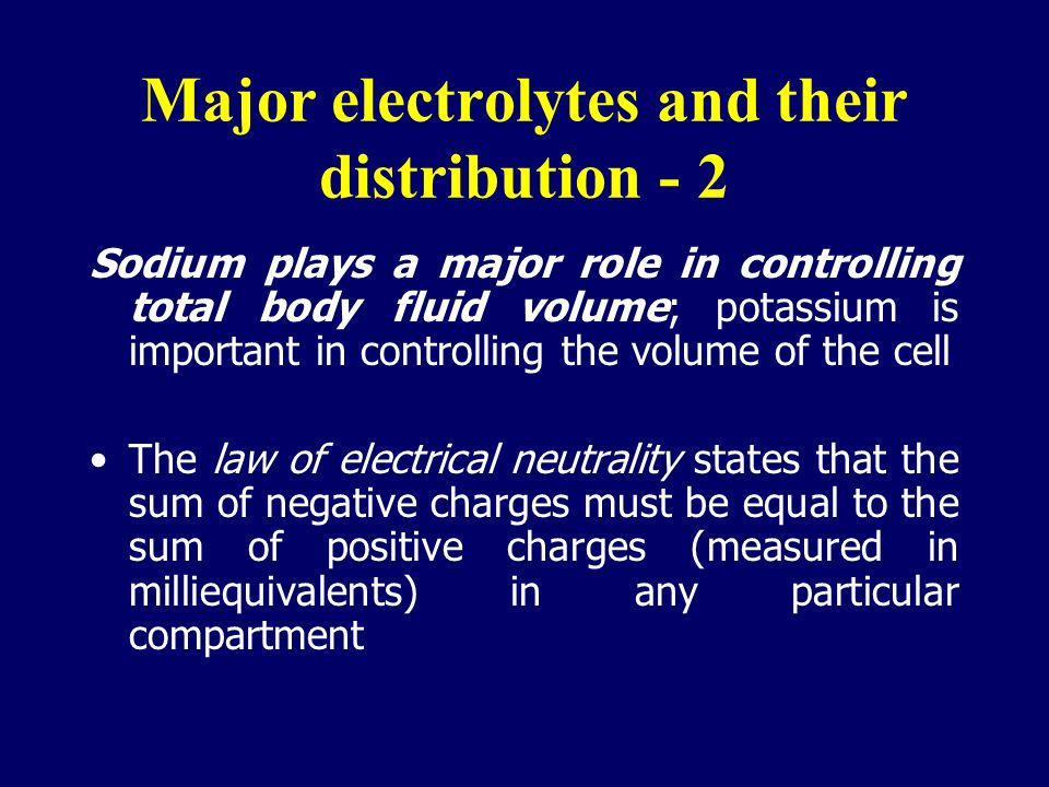Major electrolytes and their distribution - 2