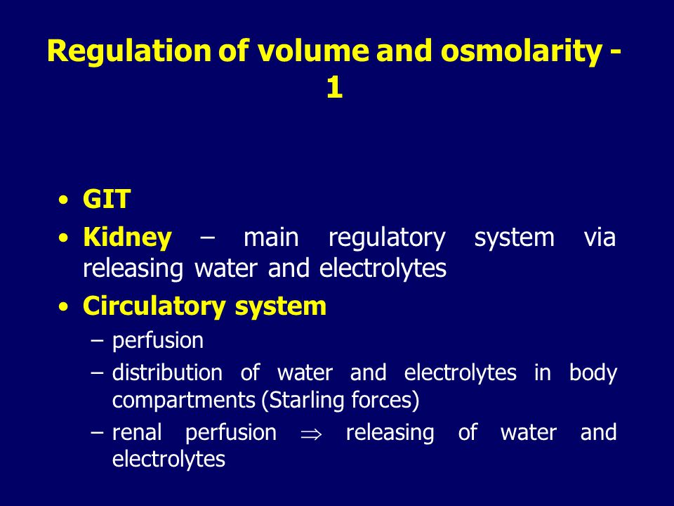Regulation of volume and osmolarity - 1