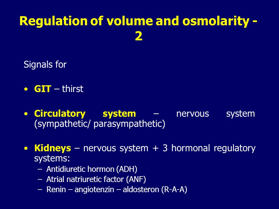 Regulation of volume and osmolarity - 2