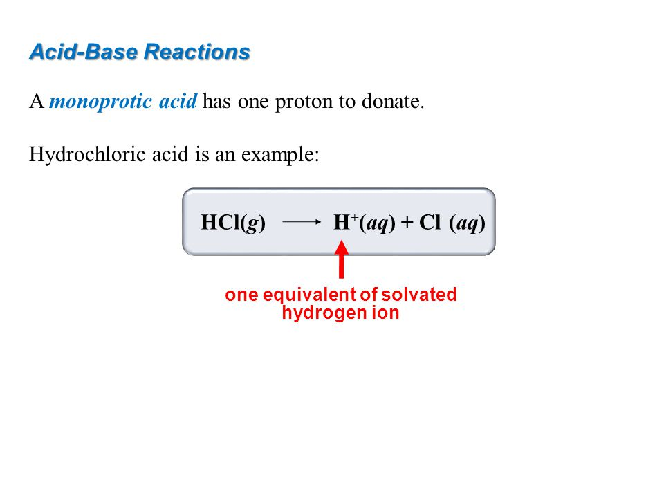 one equivalent of solvated hydrogen ion