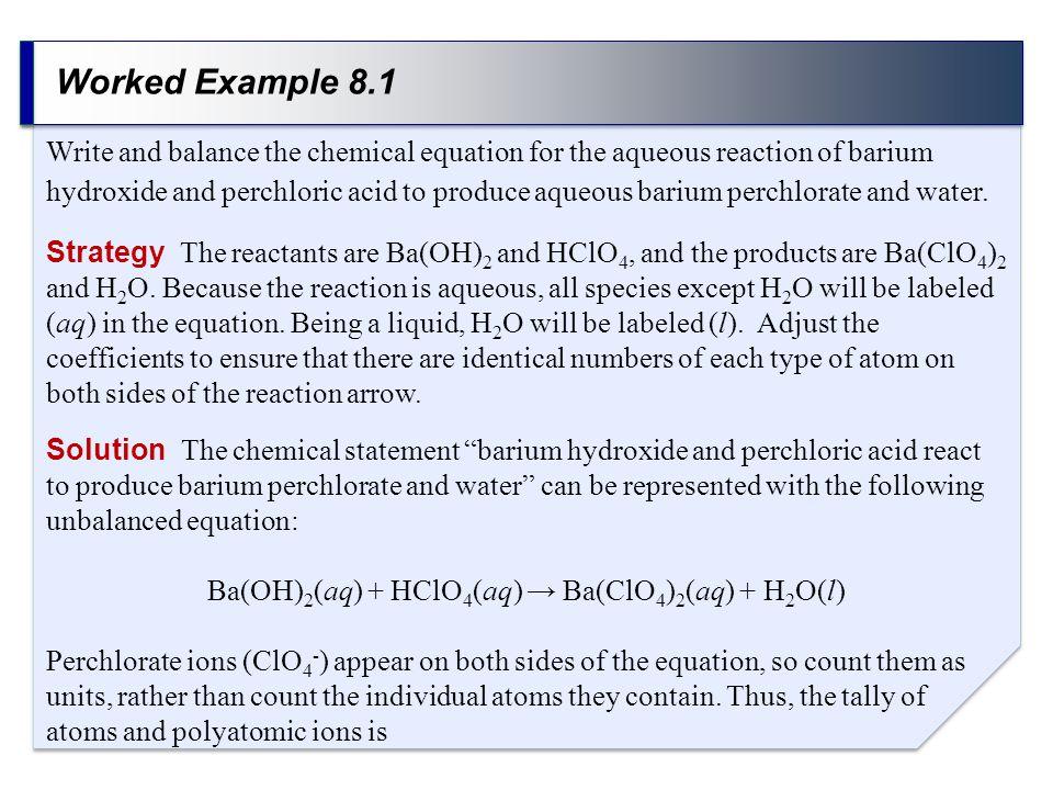 Ba(OH)2(aq) + HClO4(aq) → Ba(ClO4)2(aq) + H2O(l)