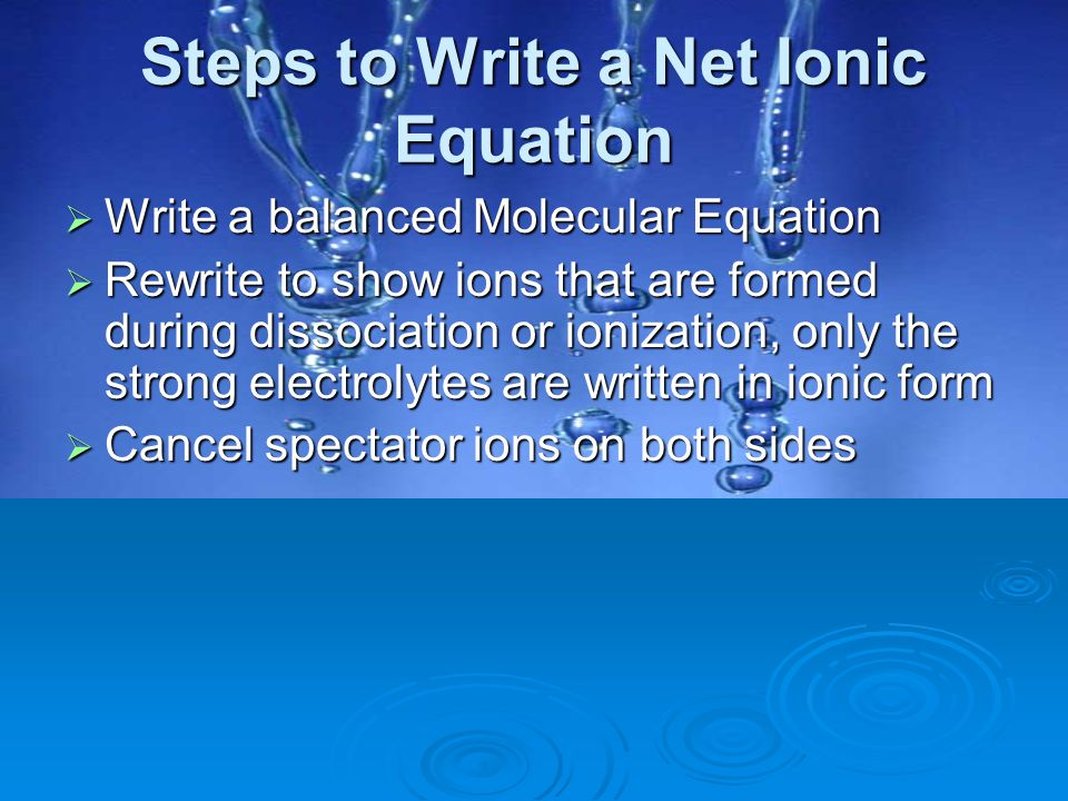 Steps to Write a Net Ionic Equation