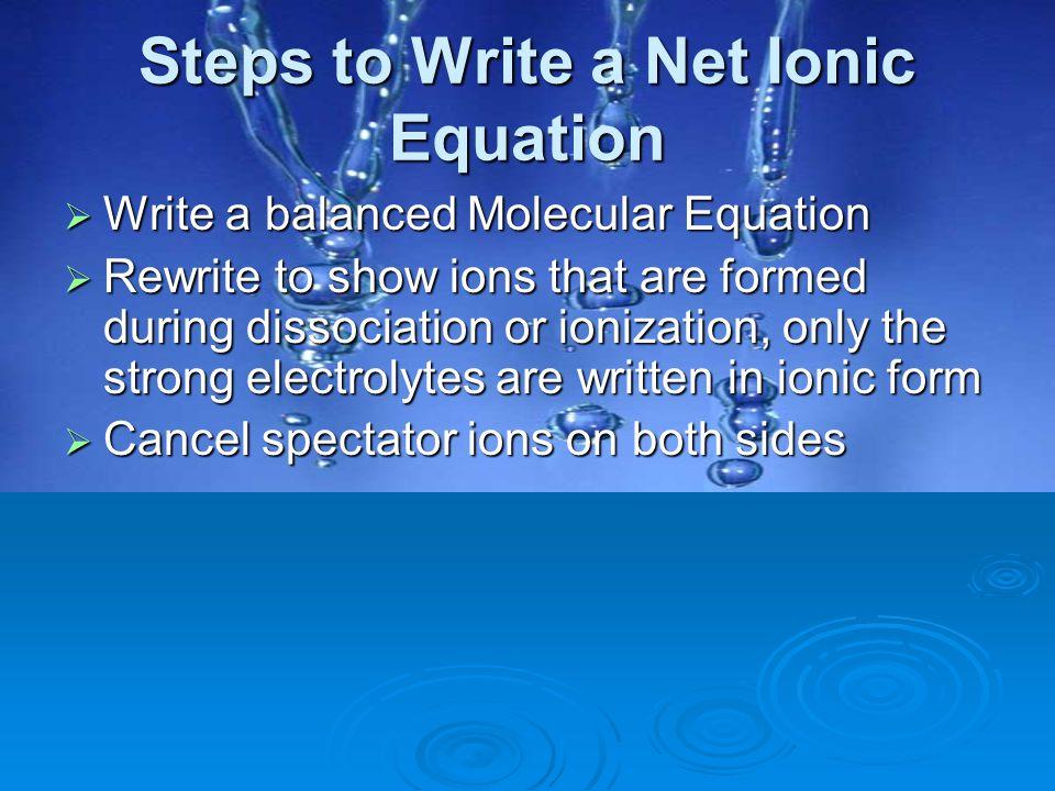 Steps to Write a Net Ionic Equation