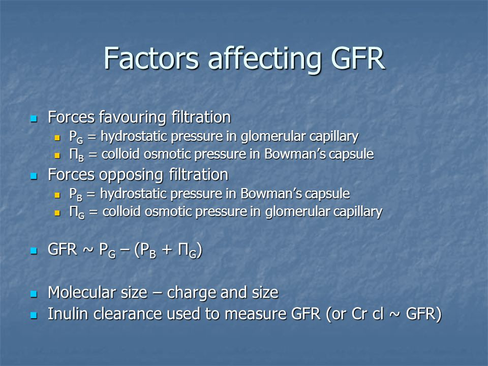 Factors affecting GFR Forces favouring filtration
