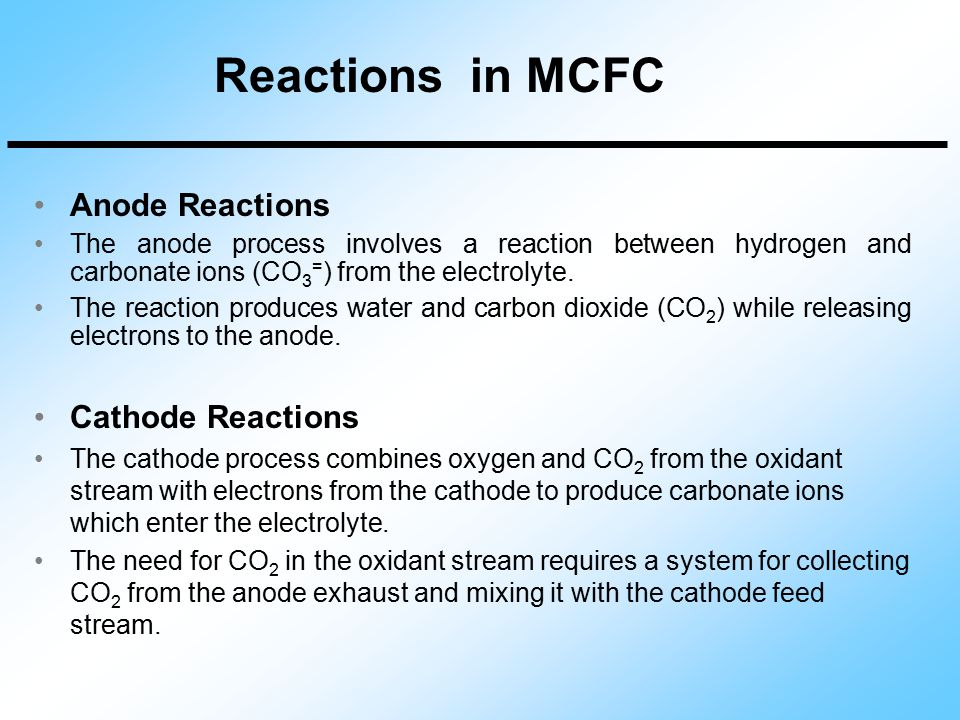Reactions in MCFC Anode Reactions Cathode Reactions