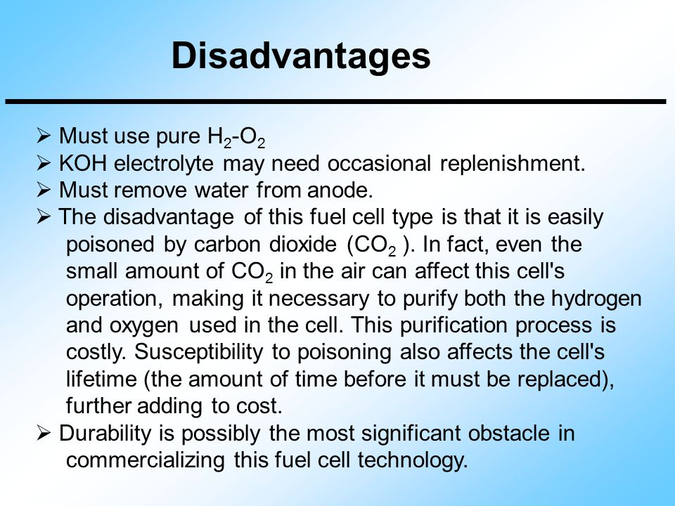 Disadvantages Must use pure H2-O2