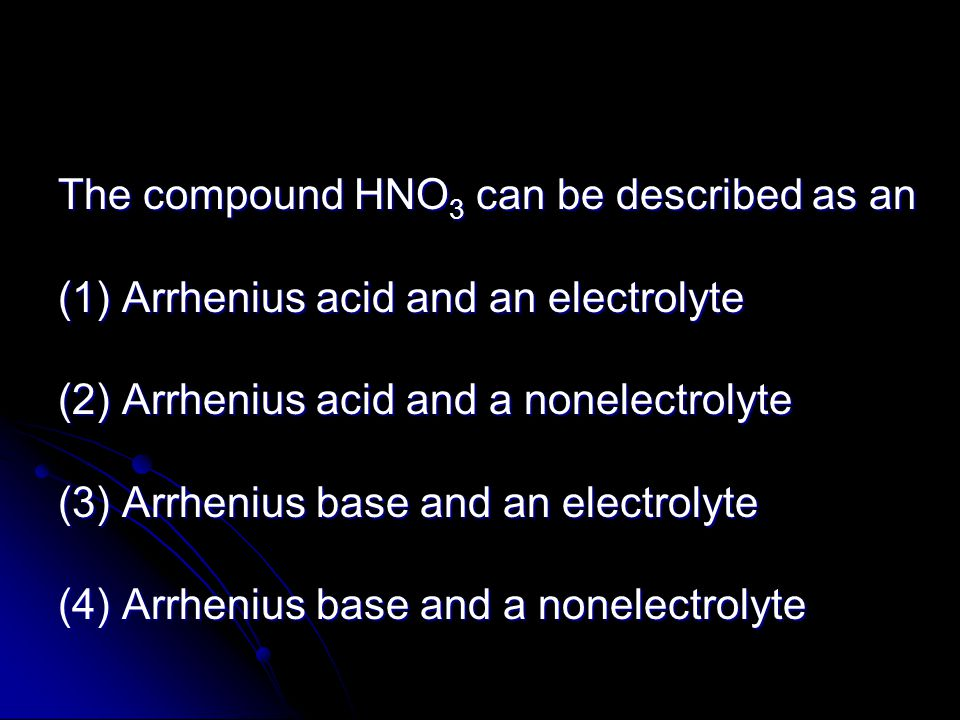 The compound HNO3 can be described as an