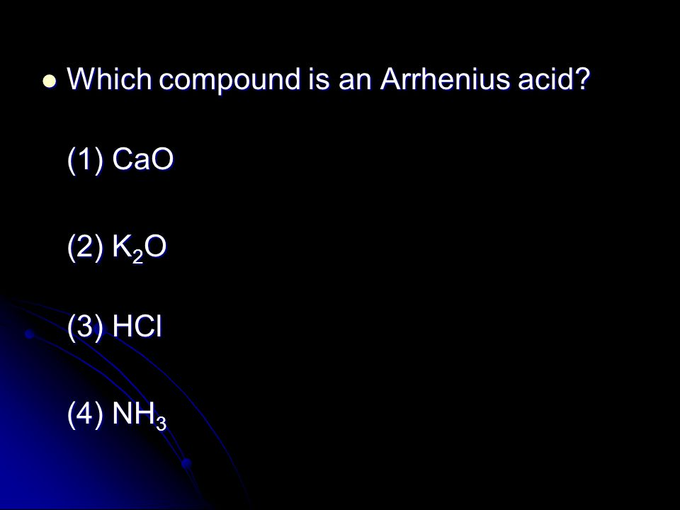Which compound is an Arrhenius acid