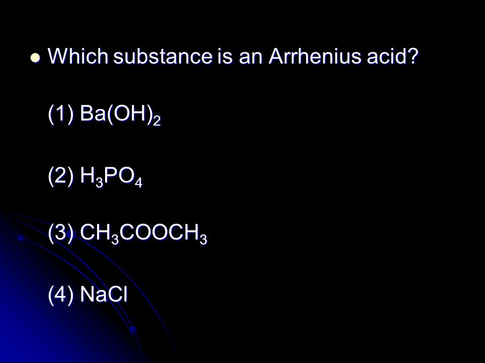 Which substance is an Arrhenius acid