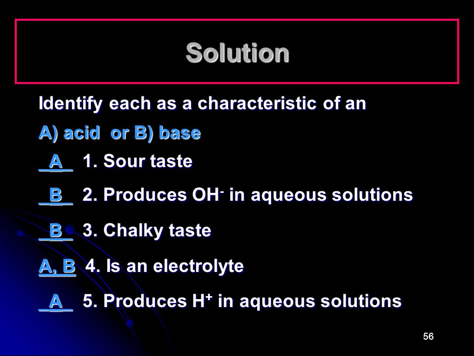 Solution Identify each as a characteristic of an A) acid or B) base