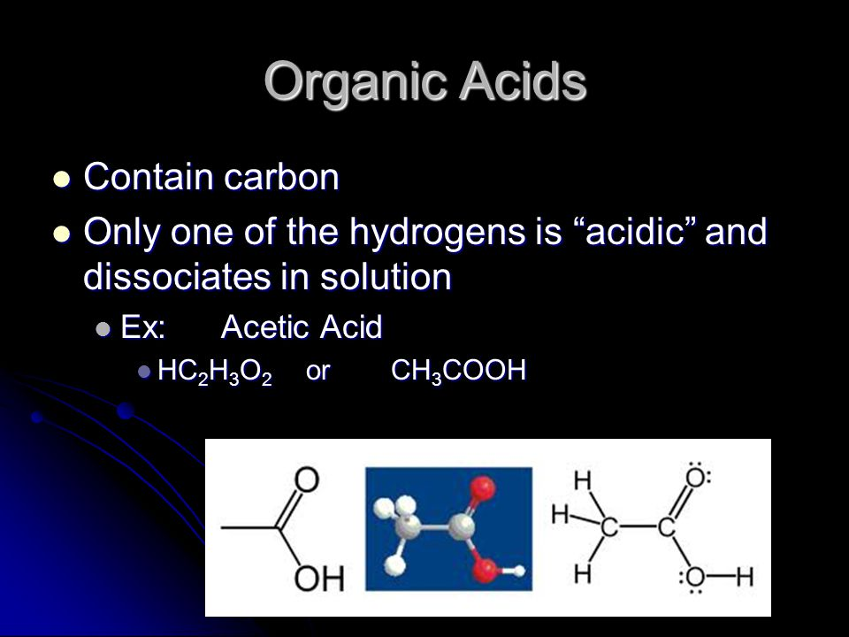 Organic Acids Contain carbon