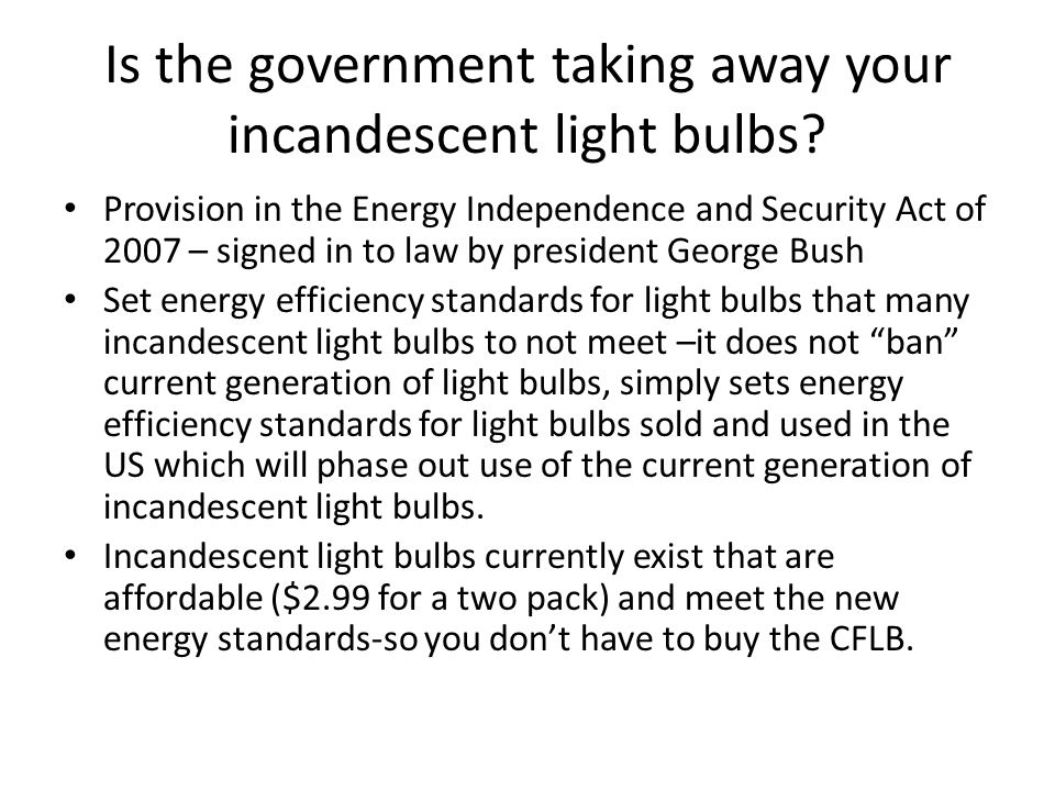 Is the government taking away your incandescent light bulbs