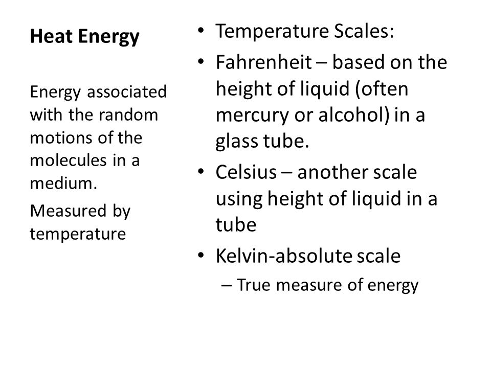 Celsius – another scale using height of liquid in a tube