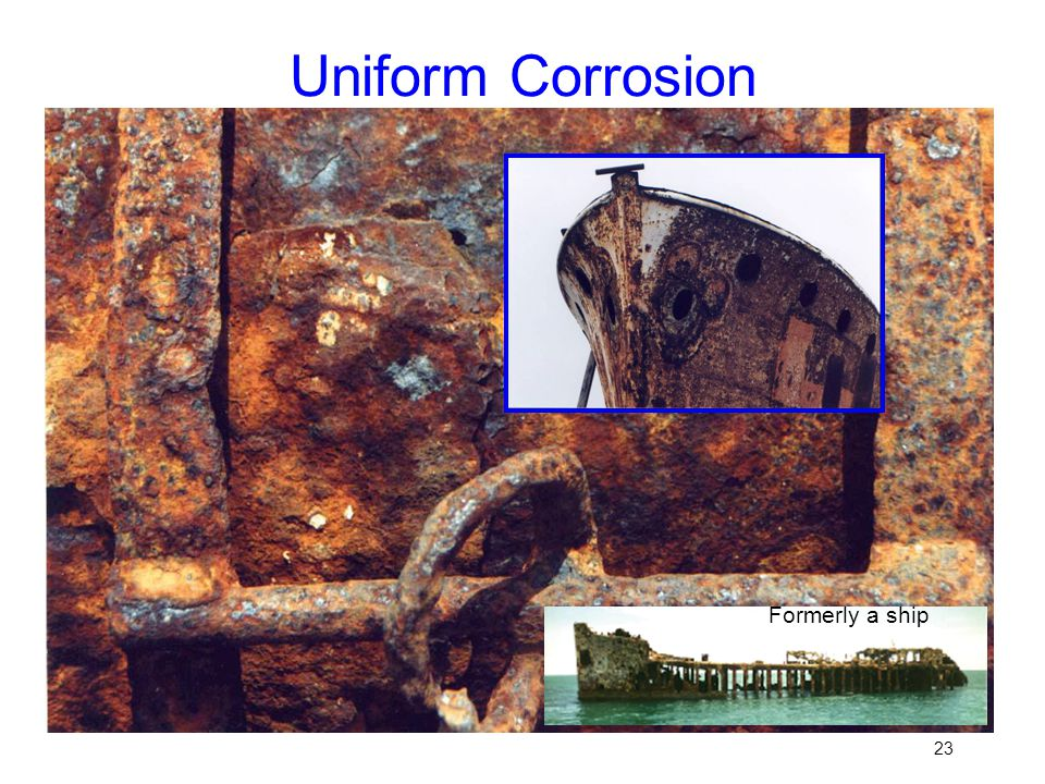 Uniform Corrosion Formerly a ship
