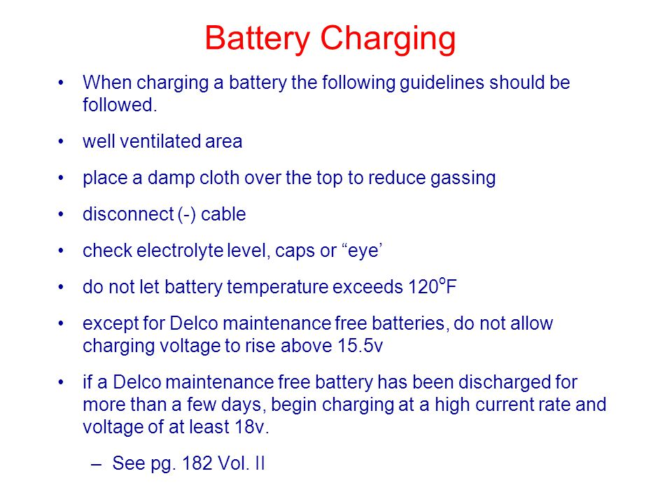 Battery Charging When charging a battery the following guidelines should be followed. well ventilated area.