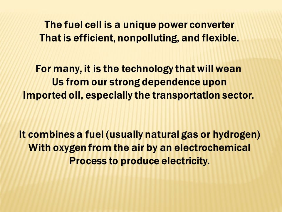 The fuel cell is a unique power converter