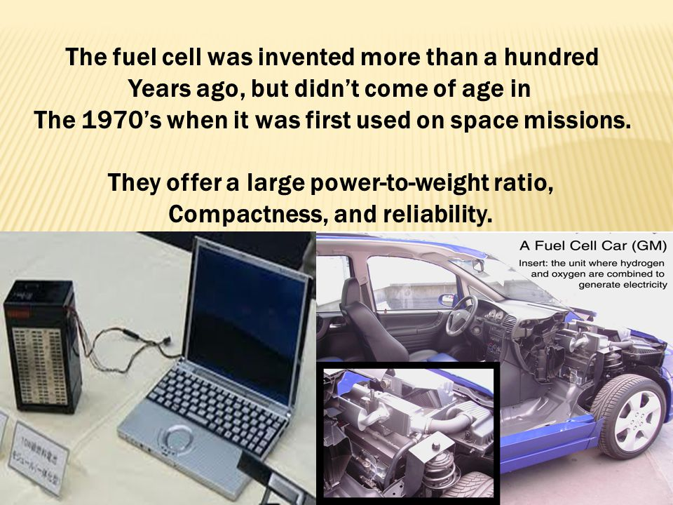 The fuel cell was invented more than a hundred