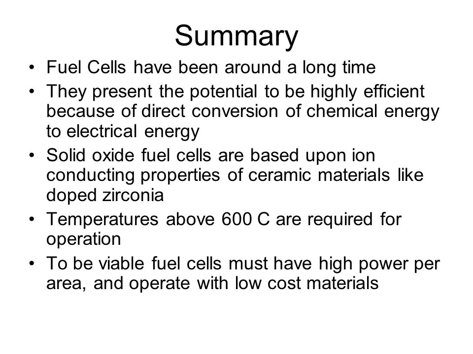 Summary Fuel Cells have been around a long time