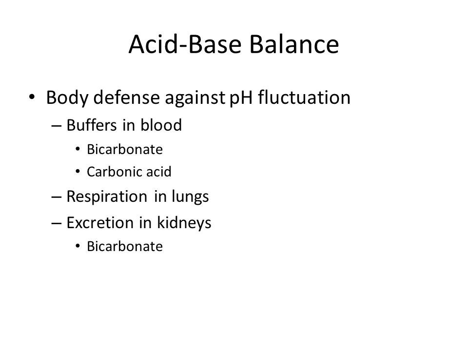 Acid-Base Balance Body defense against pH fluctuation Buffers in blood