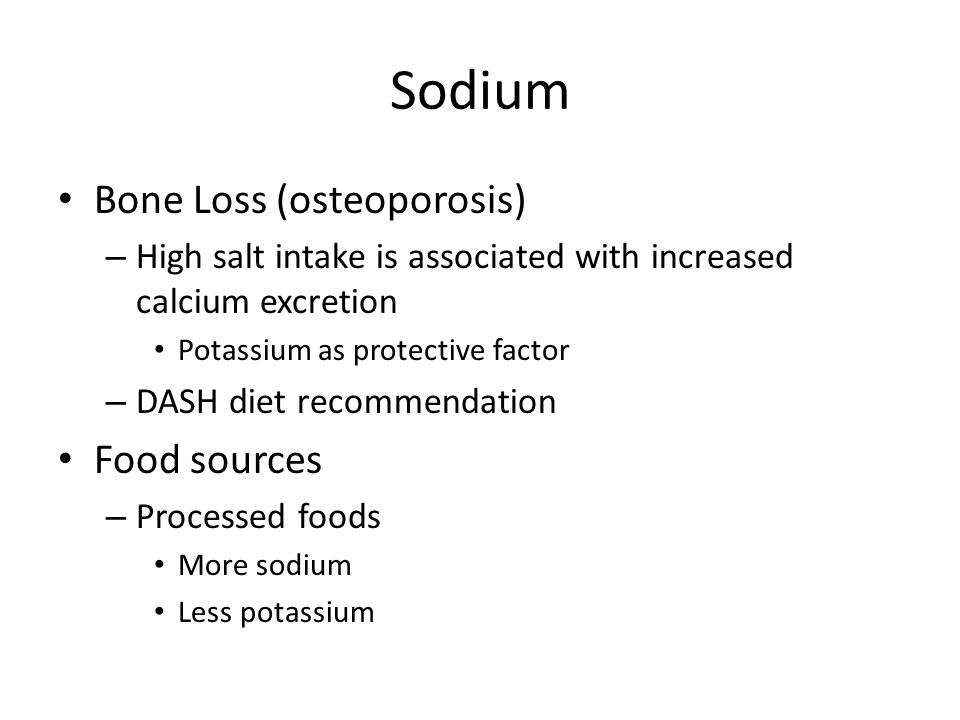 Sodium Bone Loss (osteoporosis) Food sources