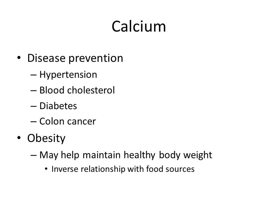 Calcium Disease prevention Obesity Hypertension Blood cholesterol