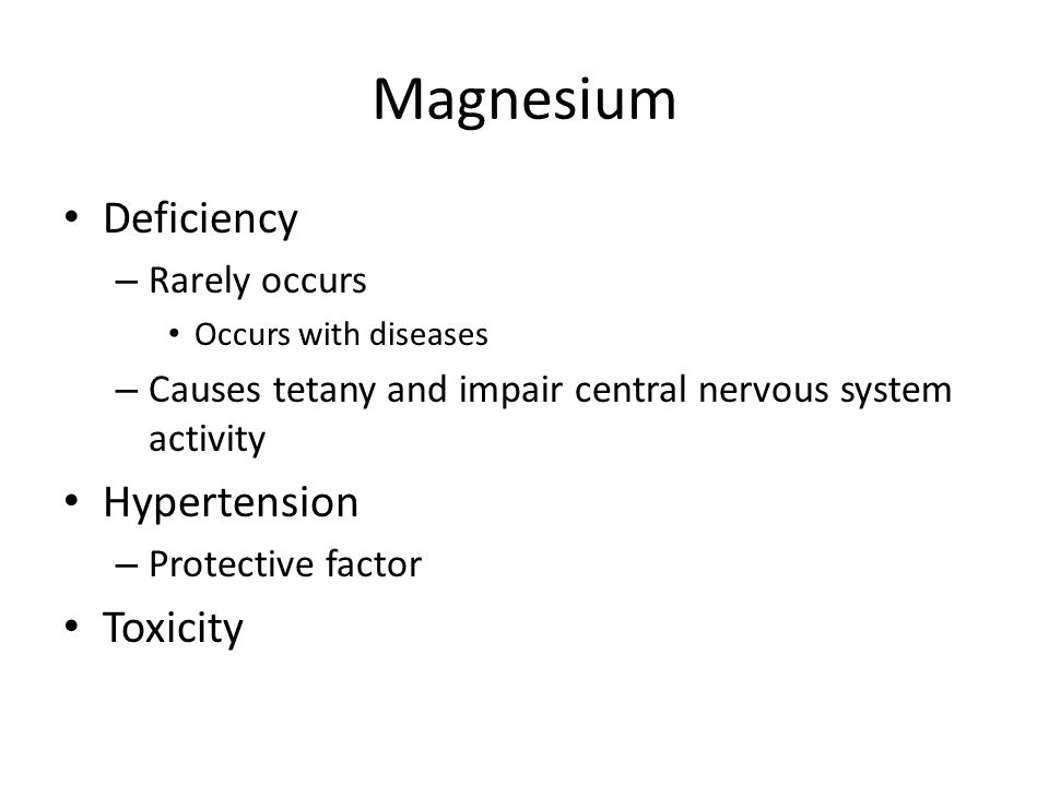 Magnesium Deficiency Hypertension Toxicity Rarely occurs