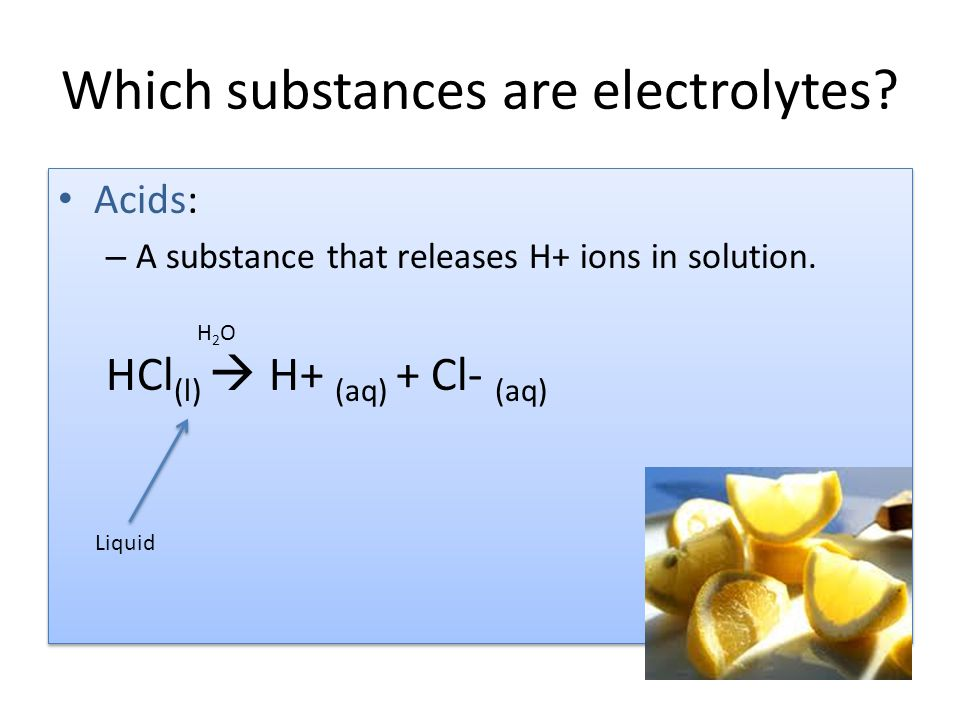 Which substances are electrolytes