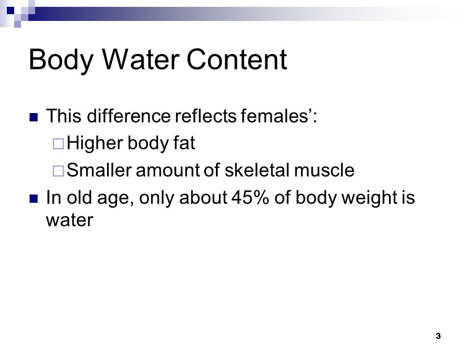 Body Water Content This difference reflects females': Higher body fat