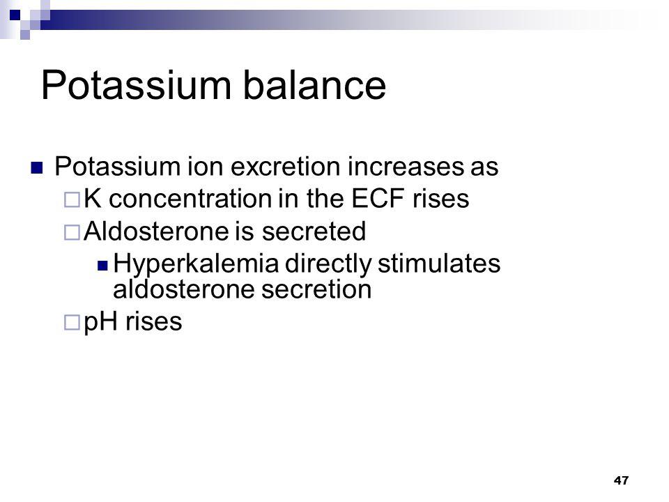 Potassium balance Potassium ion excretion increases as