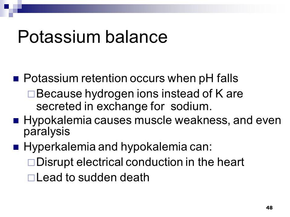 Potassium balance Potassium retention occurs when pH falls