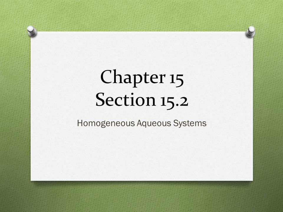 Homogeneous Aqueous Systems