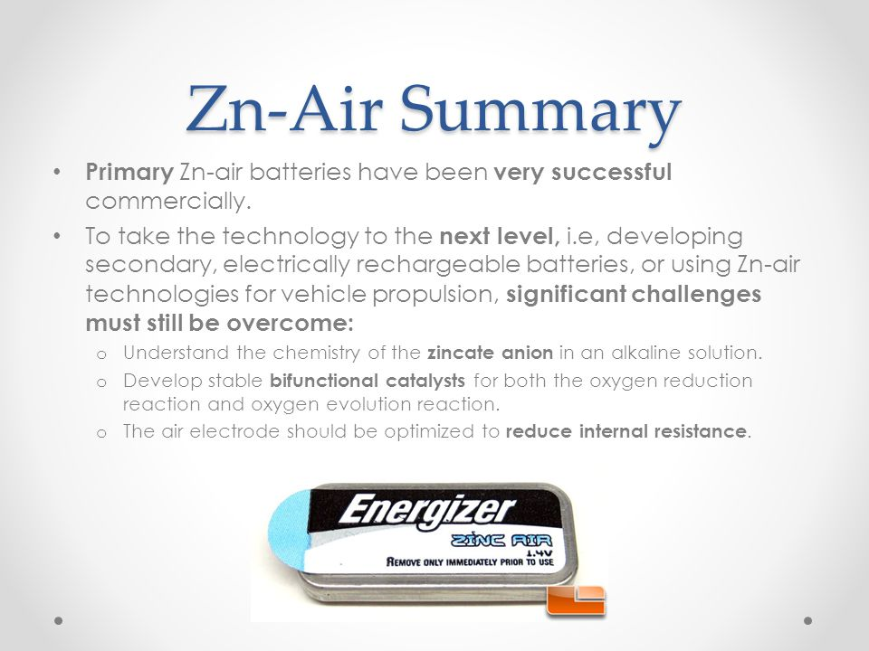 Zn-Air Summary Primary Zn-air batteries have been very successful commercially.