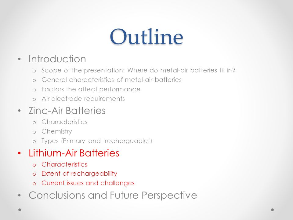 Outline Introduction Zinc-Air Batteries Lithium-Air Batteries