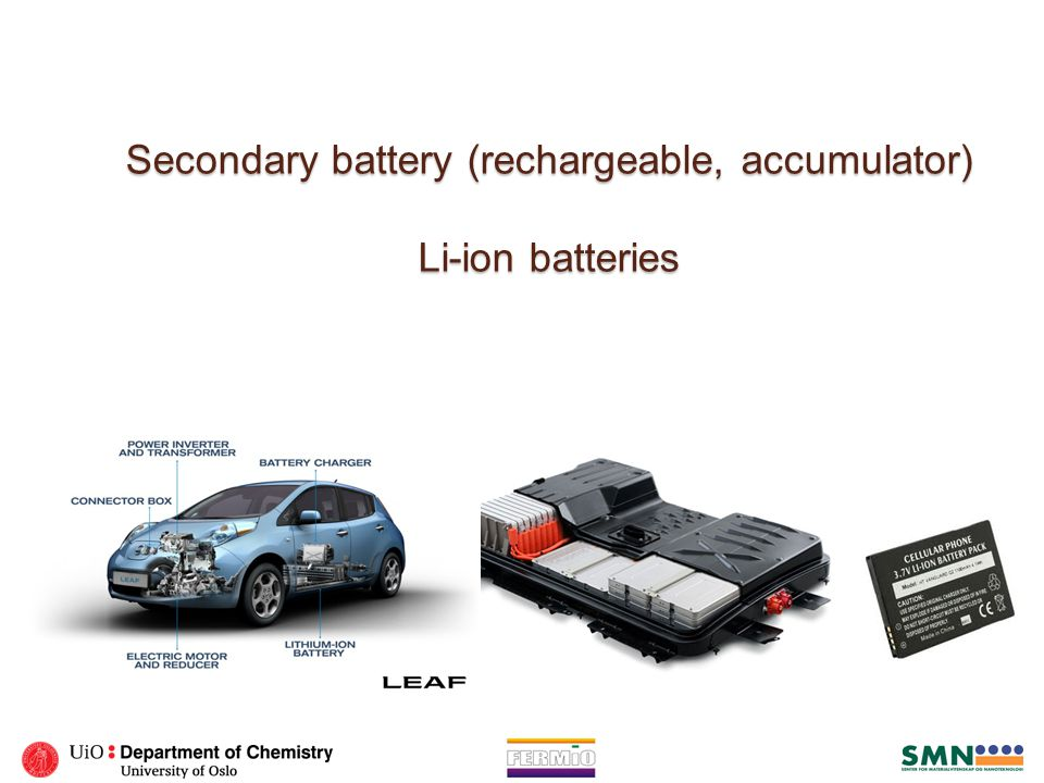 Secondary battery (rechargeable, accumulator) Li-ion batteries