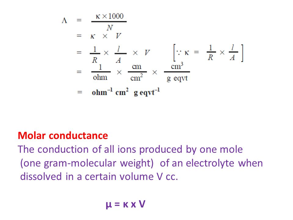 Molar conductance The conduction of all ions produced by one mole. (one gram-molecular weight) of an electrolyte when.