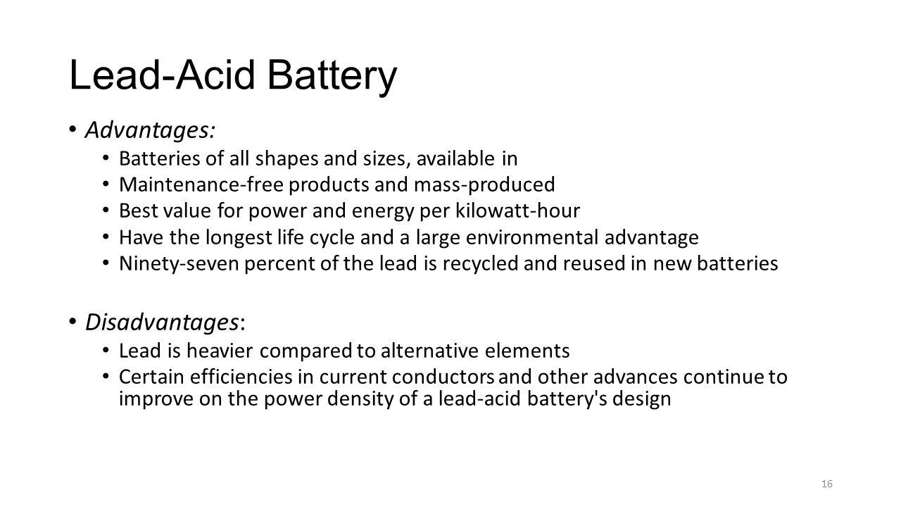 Lead-Acid Battery Advantages: Disadvantages: