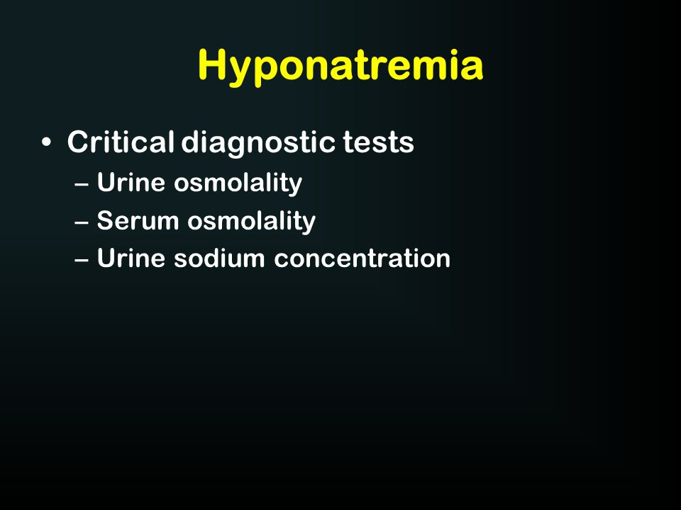 Hyponatremia Critical diagnostic tests Urine osmolality