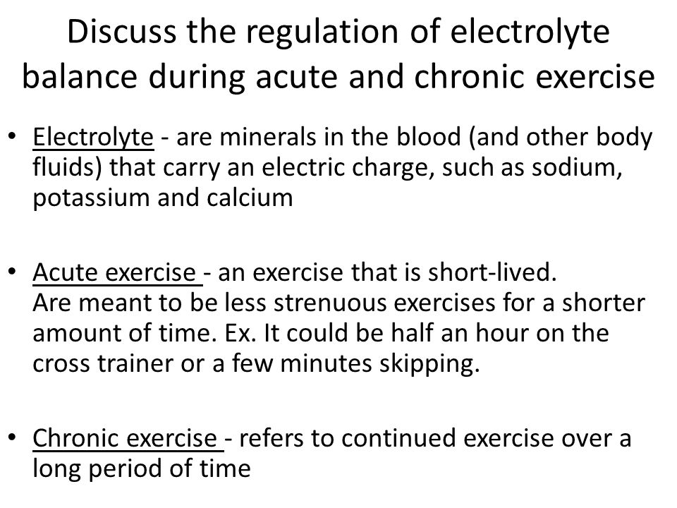 Discuss the regulation of electrolyte balance during acute and chronic exercise