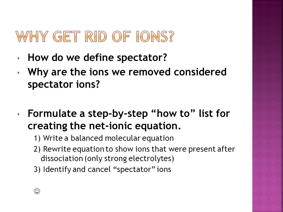 Why get rid of ions How do we define spectator
