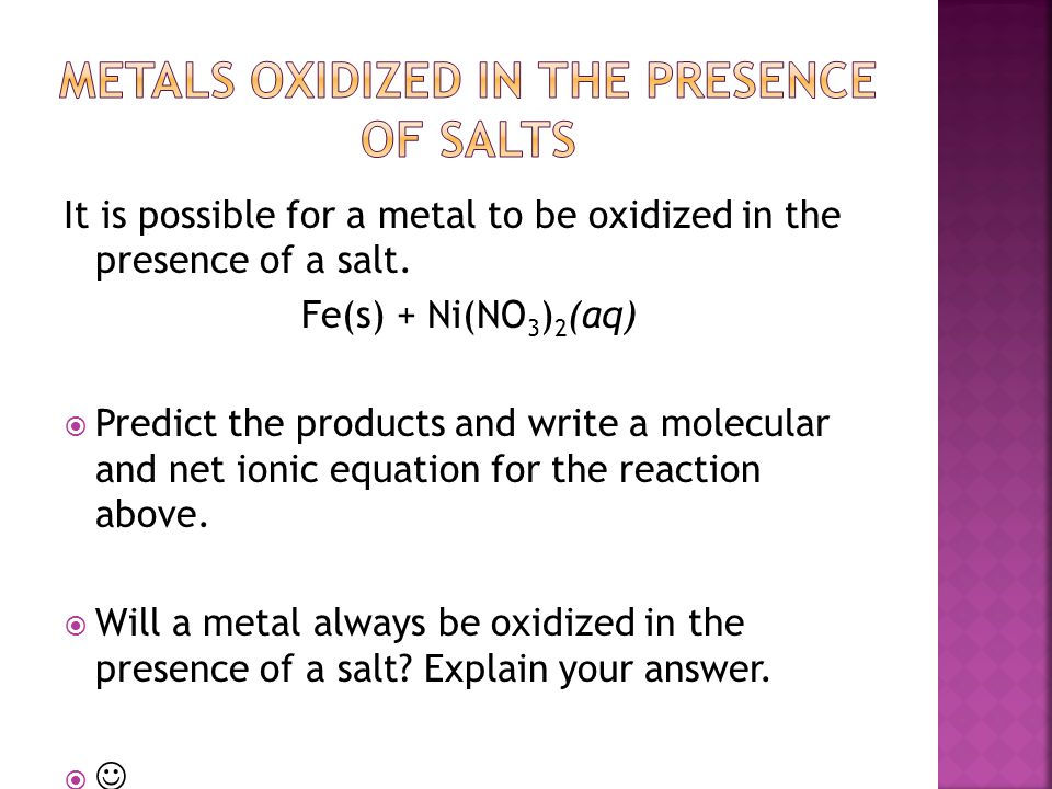 Metals oxidized in the Presence of salts