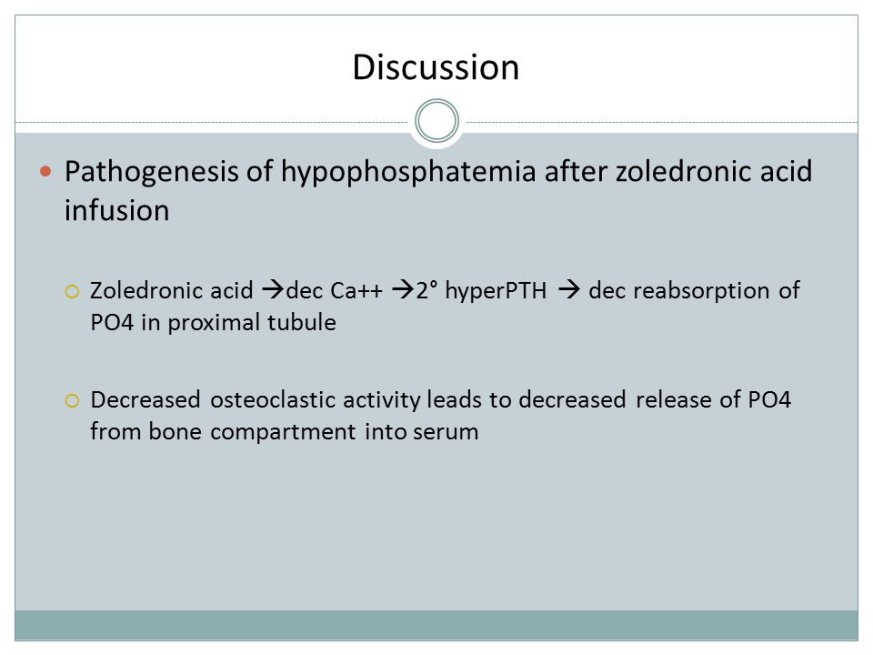 Discussion Pathogenesis of hypophosphatemia after zoledronic acid infusion.