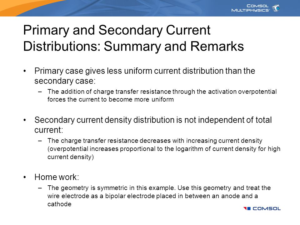 Primary and Secondary Current Distributions: Summary and Remarks