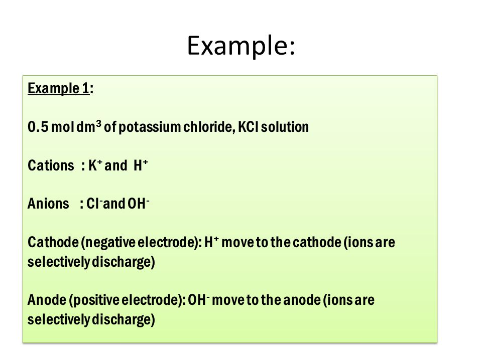 Example: Example 1: 0.5 mol dm3 of potassium chloride, KCl solution