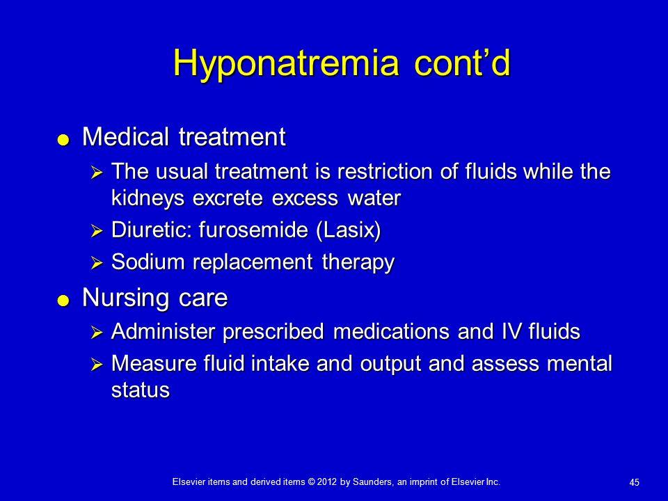 Hyponatremia cont'd Medical treatment Nursing care