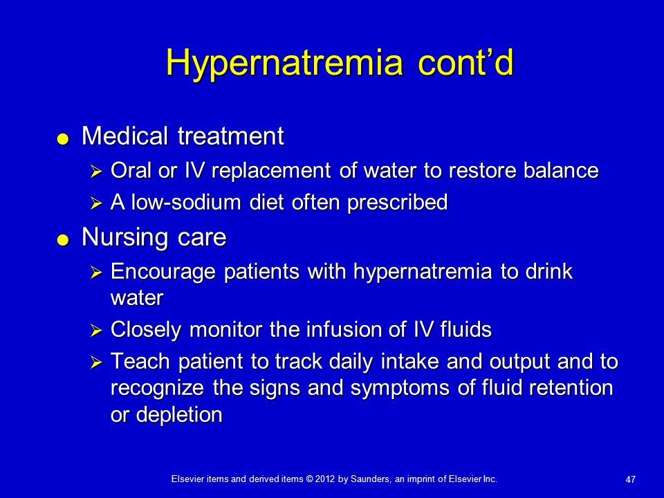 Hypernatremia cont'd Medical treatment Nursing care