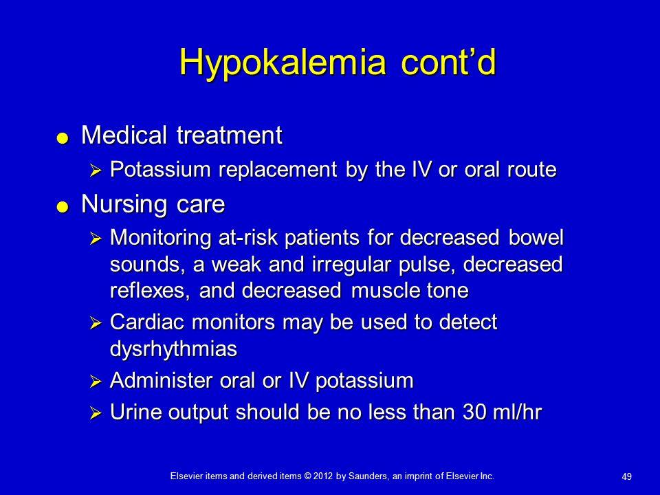 Hypokalemia cont'd Medical treatment Nursing care