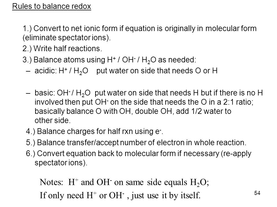 Notes: H+ and OH- on same side equals H2O;
